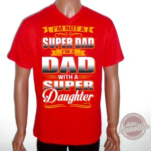 Fun Shirt Super Dad with a super Daughter
