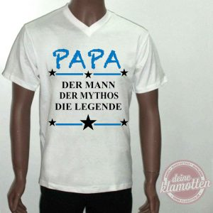 Fun Shirt Papa Der Mann Der Mythos Die Legende