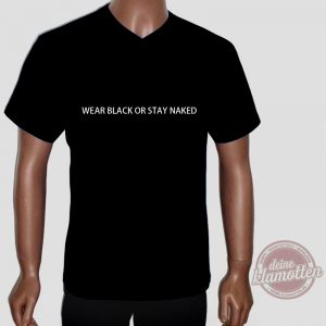 Herren Fun Shirt Wear Black Or Stay Naked