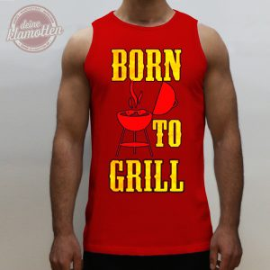 Fun Muskel Shirt Born To Grill Grillen Bier Vatertag